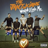 The Janoskians Would U Love Me Lyrics