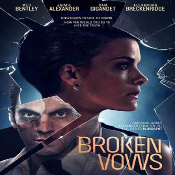 Broken Vows, Film Broken Vows, Broken Vows Synopsis, Broken Vows Trailer, Broken Vows Review, Download Poster Film Broken Vows 2016