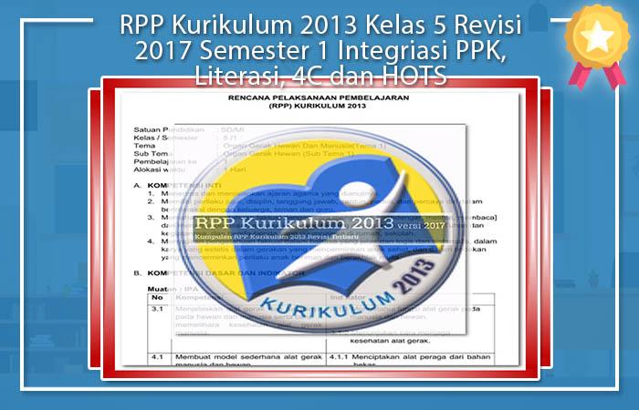 RPP Kurikulum 2013 Kelas 5 Revisi 2017 Semester 1 Integriasi PPK, Literasi, 4C dan HOTS