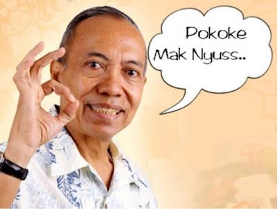 """Slogan pak Bondan Winarno yang diambil dari alm. Umar Khayam sahabatnya, yaitu """"Pokoke Maknyuss"""""""