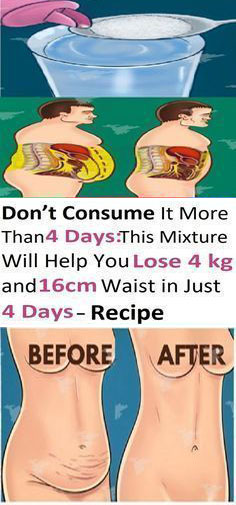 Don't UseThis MoreThan -4- Days: This Mix Of Ingredients Will Help You Lose -4KG- and -16CM- Waist in Just- 4- Days..