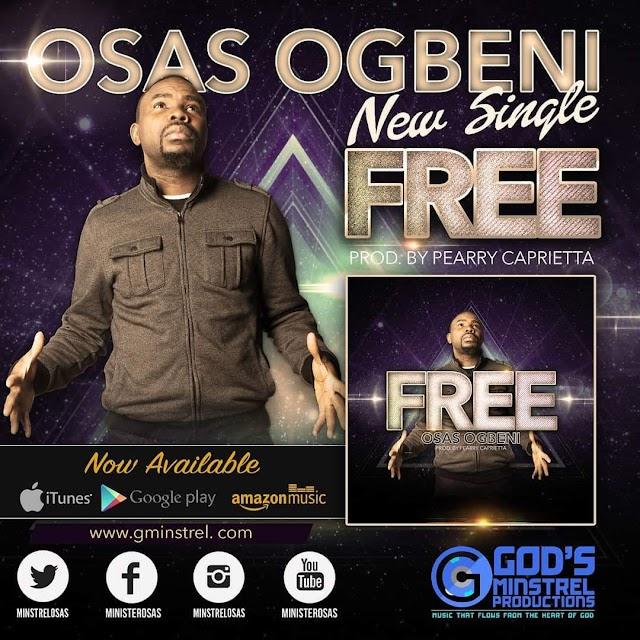 New Music Video: Free - Osas Ogbeni || @amenradio1, @minstrelosas