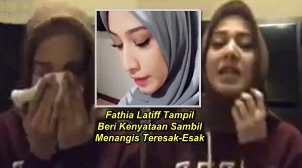AKHIRNYA Fathia Latiff Tampil Beri Kenyataan Sambil Menangis Teresak-Esak, Tetapi Terlupa Sesuatu..