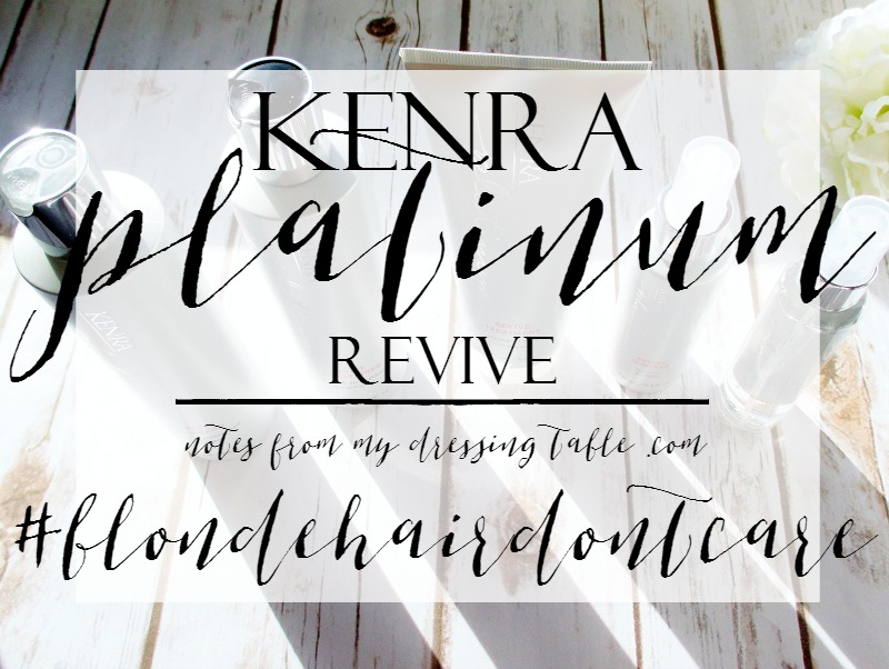 Kenra Platinum Revive-Care For Blonde Hair-Review-notesfrommydressingtable.com