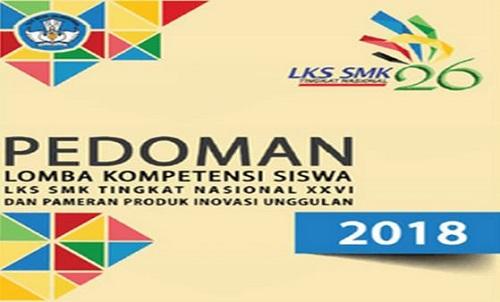 Petunjuk Teknis LKS ( Lomba Kompetensi Siswa ) SMK Tahun 2018 Terbaru