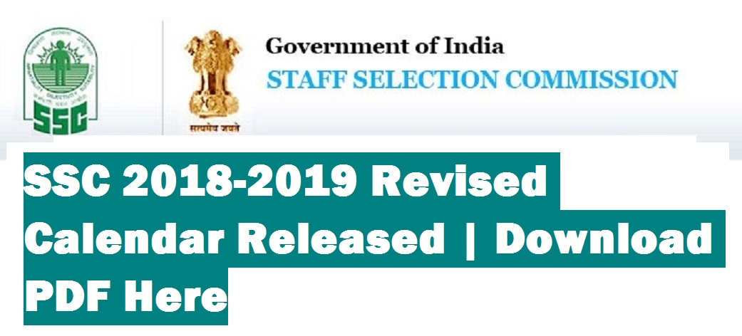 ssc 2018 2019 revised calendar released download pdf here