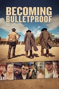 Watch Becoming Bulletproof Online Free in HD