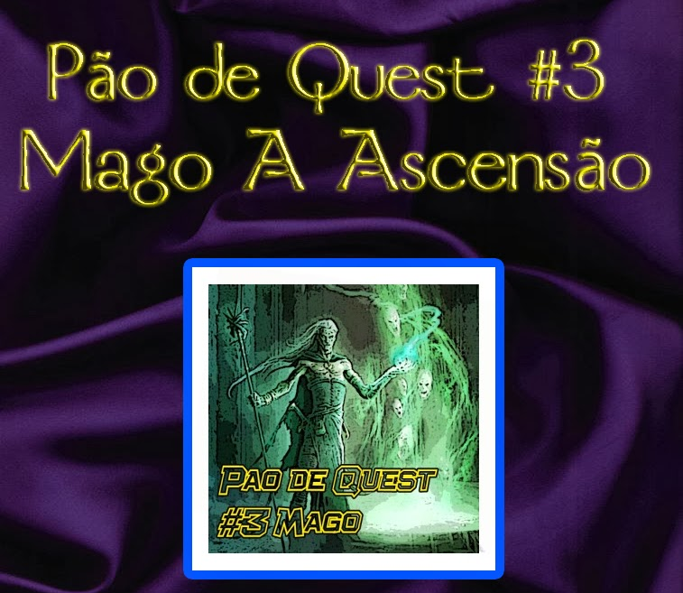 PÃO DE QUEST #3 – SOBRE MAGO A ASCENSÃO