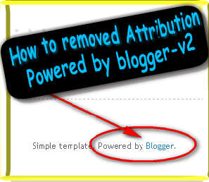 How To Remove Attribution Powered By Blogger on Blog Version 2