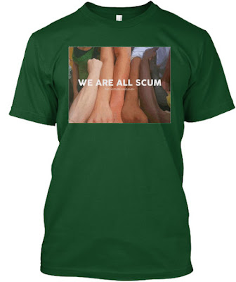 we are all scum tee shirt, we are all scum hoodie,