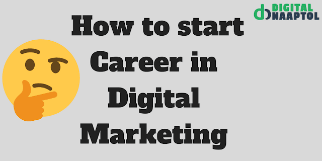 How to start Career in Digital Marketing