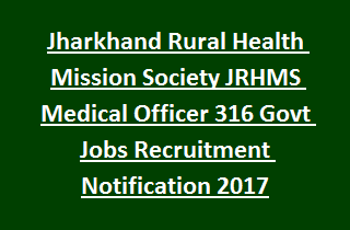Jharkhand Rural Health Mission Society JRHMS Medical Officer 316 Govt Jobs Recruitment Notification 2017