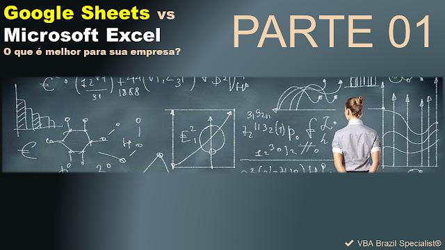 Google Sheets vs Microsoft Excel: Parte 1 - O que é melhor para sua empresa?
