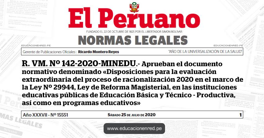 R. VM. Nº 142-2020-MINEDU.- Aprueban el documento normativo denominado «Disposiciones para la evaluación extraordinaria del proceso de racionalización 2020 en el marco de la Ley Nº 29944, LRM, en las IIEE. públicas de Educación Básica y Técnico - Productiva, así como en programas educativos»