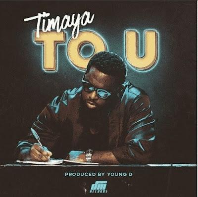 Music: Timaya – To U