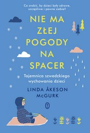 http://lubimyczytac.pl/ksiazka/4855017/nie-ma-zlej-pogody-na-spacer-tajemnica-szwedzkiego-wychowania-dzieci