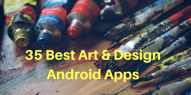 35 Best Art & Design Android Apps