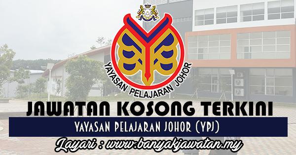 Jawatan Kosong 2017 di Yayasan Pelajaran Johor (YPJ) www.banyakjawatan.my