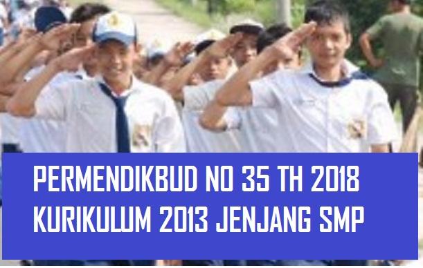 Permendikbud No 35 Tahun 2018 Tentang Kurikulum 2013 SMP – MTS