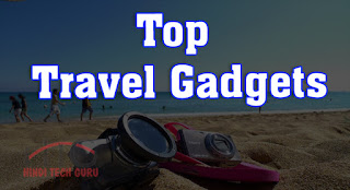 Top Travel Gadgets ki Jankari Hindi Me
