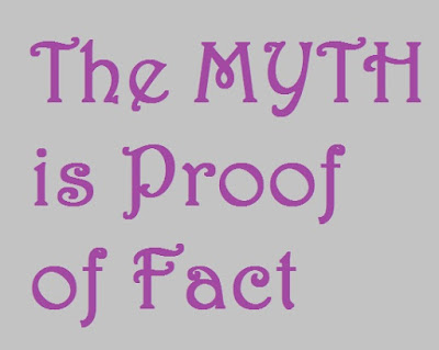 the myth is proof of fact