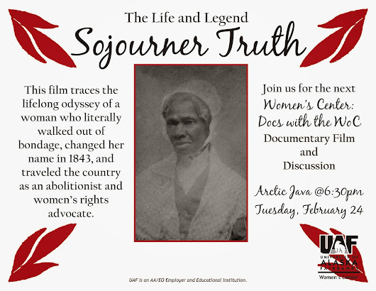 The Life and Legend of Sojourner Truth * Documentary Film and Discussion * Tue Feb 24 6:30pm