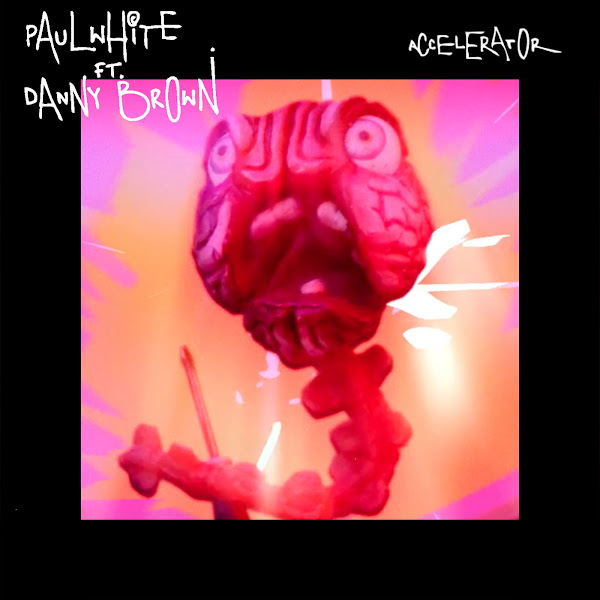 Paul White - Accelerator (feat. Danny Brown) - EP Cover