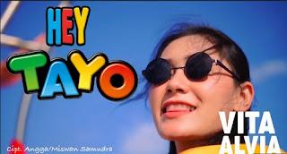 Lirik Lagu Hey Tayo - Vita Alvia