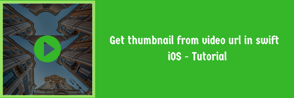 Get thumbnail from video url in swift  - Tutorial