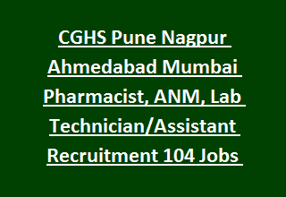 CGHS Pune Nagpur Ahmedabad Mumbai Pharmacist, ANM, Lab Technician Assistant Vacancy Recruitment 2017 Govt Jobs Online