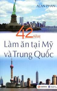 42 Năm Làm Ăn Tại Mỹ Và Trung Quốc - Alan Phan