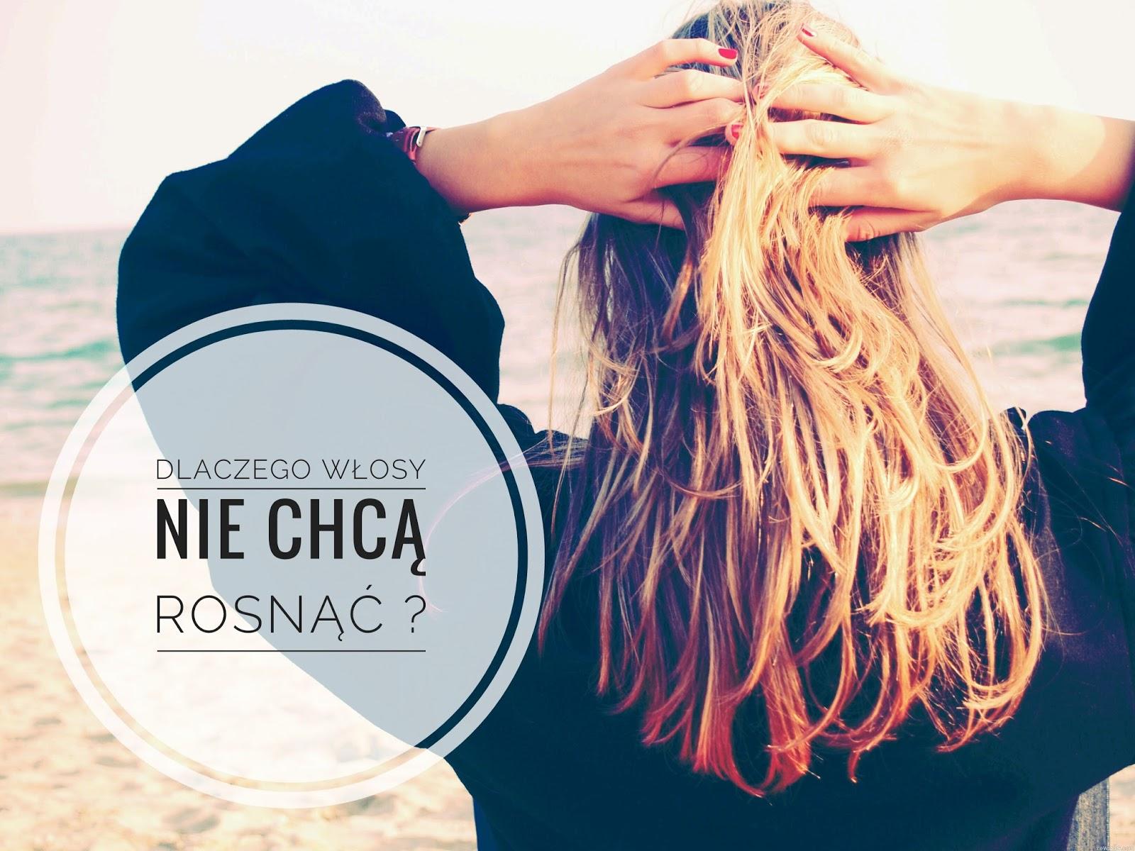 Dlaczego włosy nie chcą rosnąć?