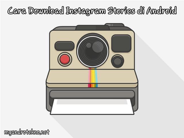 Cara Download dan Menyimpan Instagram Stories Orang Lain di Android