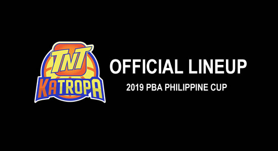 LIST: TNT Katropa Official Lineup 2019 PBA Philippine Cup