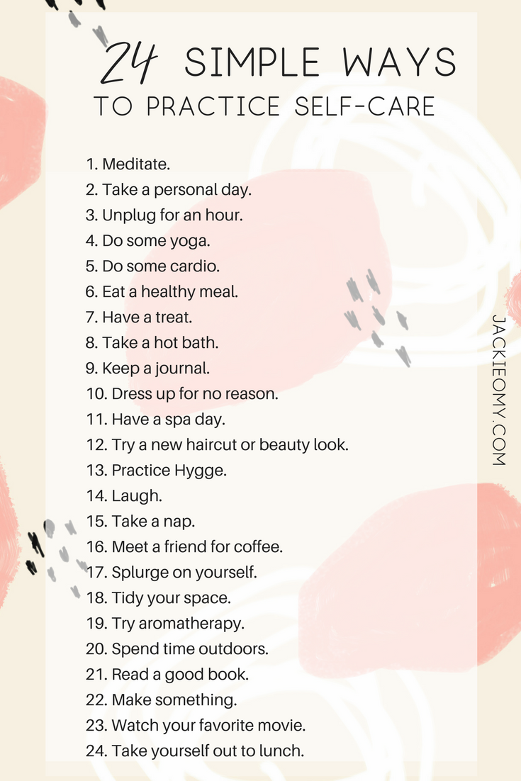 24 Simple Ways To Practice Self-Care - Jackie O My