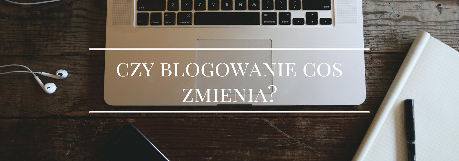 Czy założenie bloga coś zmienia?