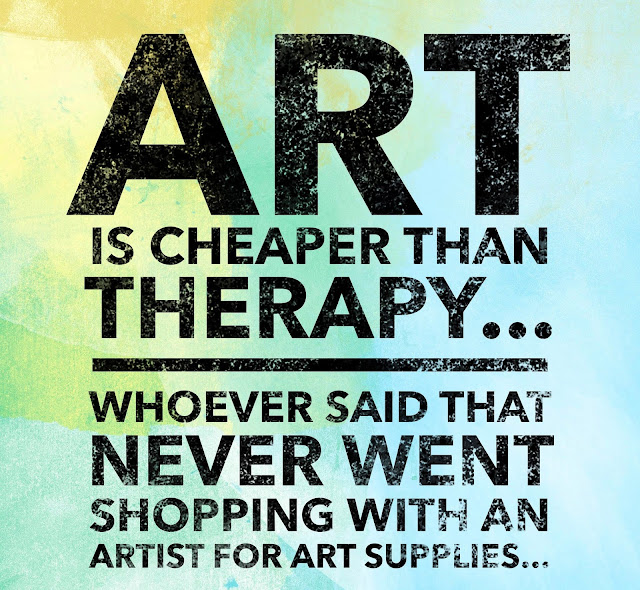 art is cheaper than therapy funny art quotes