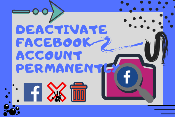 Disable My Facebook Account Permanently<br/>