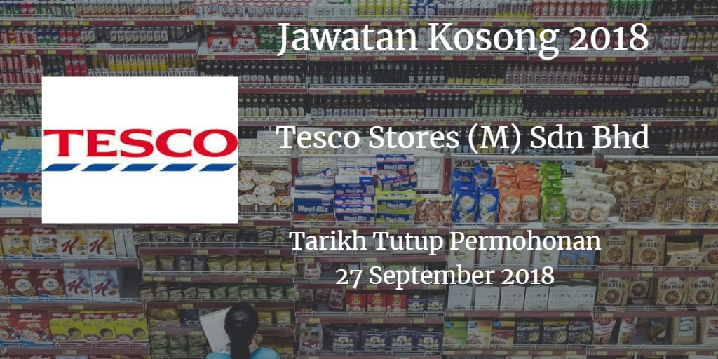 Jawatan Kosong Tesco Stores (M) Sdn Bhd 27 September 2018