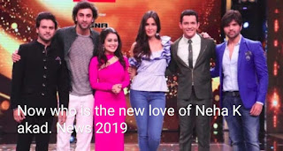 Now who is the new love of Neha Kakad. News 2019