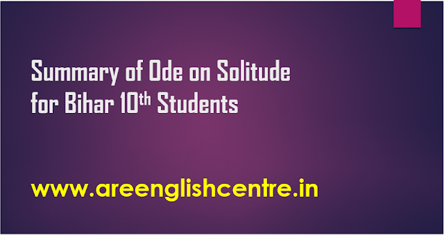 Summary of Ode on Solitude for Bihar 10th Students