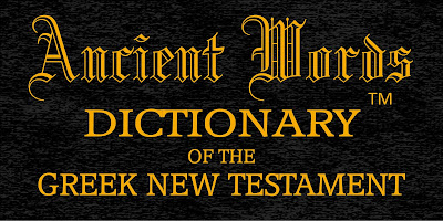 Ancient Words Dictionary of the Greek New Testament