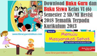 Buku Kurikulum 2013 Tematik Terpadu SD/MI Kelas 6 Semester 2 Revisi 2018-librarypendidikan
