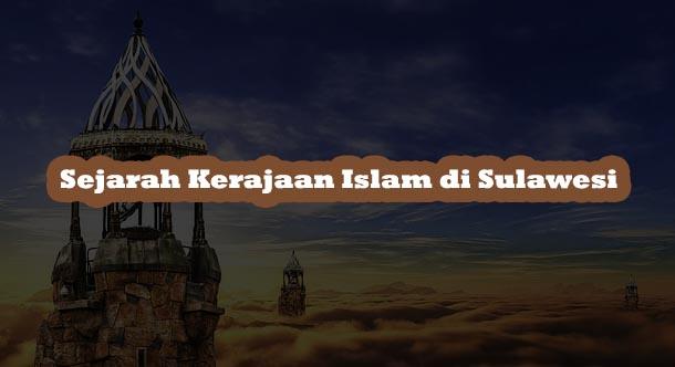 Sejarah Kerajaan Islam di Sulawesi