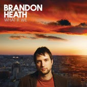 Brandon Heath Give Me Your Eyes Gospel Christian Lyrics