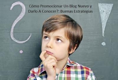 Cómo Promocionar Un Blog Nuevo y Darlo A Conocer?