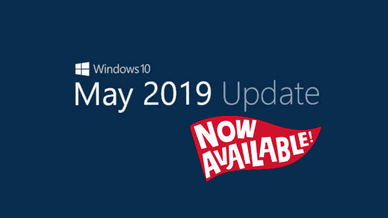 Windows 10 May 2019 Update is now available for download