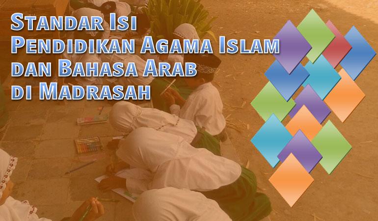 Standar Isi Pendidikan Agama Islam dan Bahasa Arab di Madrasah