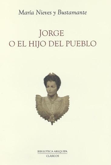 JORGE o EL HIJO DEL PUEBLO  - María Nieves Bustamante -