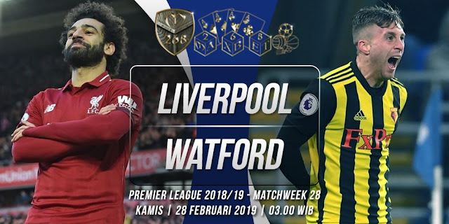 Prediksi Liverpool vs Watford, Kamis 28 Februari 2019 Pukul 03:00 WIB